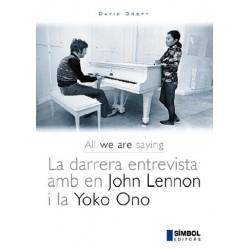 All we are saying. La darrera entrevista amb en John Lennon i la Yoko Ono