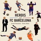 HEROIS DEL FC BARCELONA  #herois @fcbarcelona  #fcbarcelona  Text #jordifinestres  Il•lustracions #enricboix